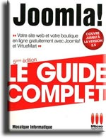 Joomla 2.5, le guide complet - Auteurs : Alain Mathieu et Dominique Lerond, MOSAIQUE Informatique - Editions Micro Application
